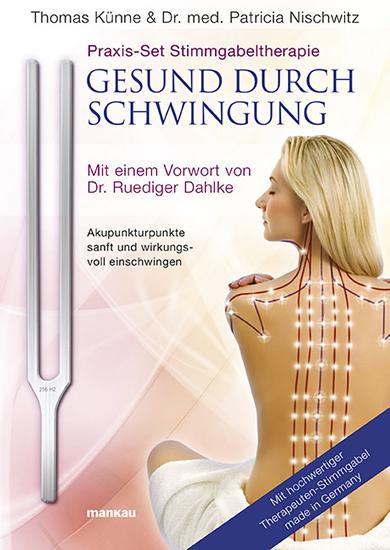 Praxis-Set Stimmgabeltherapie: Gesund durch Schwingung, Akupunkturpunkte sanft und wirkungsvoll einschwingen